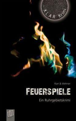 Feuerspiele von Karr,  H.P, Wehner,  Walter