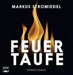 Feuertaufe von Stromiedel,  Markus