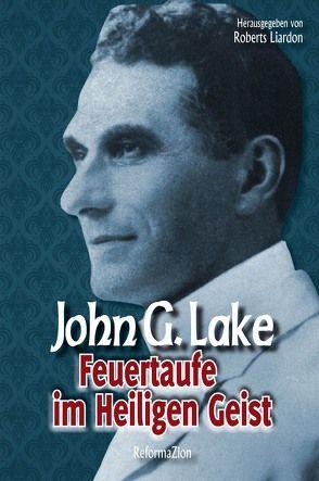 Feuertaufe im Heiligen Geist von Lake,  John G.