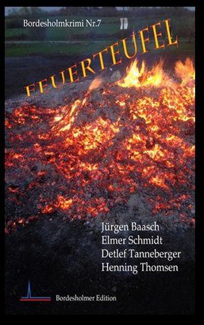 Feuerteufel von Baasch,  Jürgen, Schmidt,  Elmer, Tanneberger,  Detlef, Thomsen,  Henning