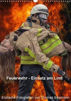Feuerwehr – Einsatz am Limit (Wandkalender 2018 DIN A3 hoch) von Siepmann,  Thomas