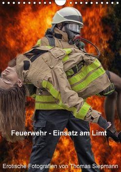 Feuerwehr – Einsatz am Limit (Wandkalender 2018 DIN A4 hoch) von Siepmann,  Thomas