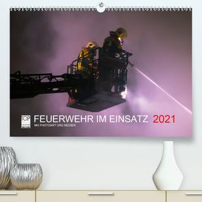FEUERWEHR IM EINSATZ (Premium, hochwertiger DIN A2 Wandkalender 2021, Kunstdruck in Hochglanz) von Heinz,  Marcus