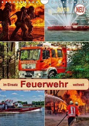 Feuerwehr – im Einsatz weltweit (Wandkalender 2018 DIN A4 hoch) von Roder,  Peter