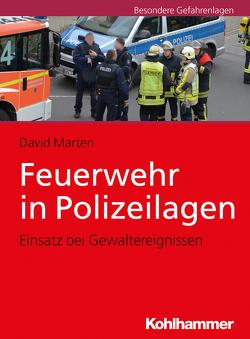 Feuerwehr in Polizeilagen von Marten,  David