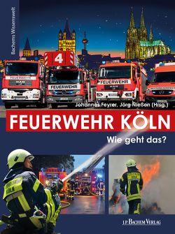 Feuerwehr Köln von Feyrer,  Johannes, Nießen,  Jörg