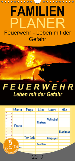 Feuerwehr – Leben mit der Gefahr – Familienplaner hoch (Wandkalender 2019 , 21 cm x 45 cm, hoch) von Roder,  Peter