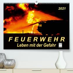 Feuerwehr – Leben mit der Gefahr (Premium, hochwertiger DIN A2 Wandkalender 2021, Kunstdruck in Hochglanz) von Roder,  Peter