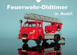 Feuerwehr-Oldtimer im Modell (Wandkalender 2018 DIN A4 quer) von Huschka,  Klaus-Peter