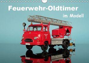 Feuerwehr-Oldtimer im Modell (Wandkalender 2019 DIN A4 quer) von Huschka,  Klaus-Peter