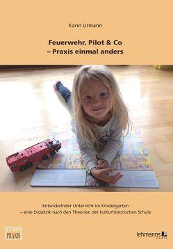 Feuerwehr, Pilot & Co. von Giest,  Hartmut, Urmann,  Karin
