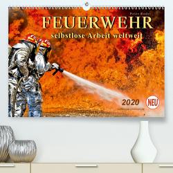 Feuerwehr – selbstlose Arbeit weltweit (Premium, hochwertiger DIN A2 Wandkalender 2020, Kunstdruck in Hochglanz) von Roder,  Peter