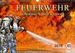 Feuerwehr – selbstlose Arbeit weltweit (Wandkalender 2018 DIN A3 quer) von Roder,  Peter