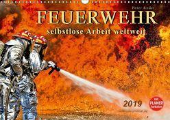 Feuerwehr – selbstlose Arbeit weltweit (Wandkalender 2019 DIN A3 quer) von Roder,  Peter