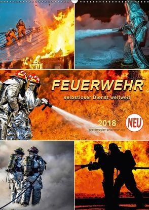 Feuerwehr – selbstloser Dienst weltweit (Wandkalender 2018 DIN A2 hoch) von Roder,  Peter