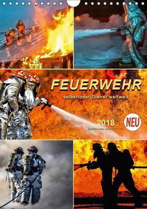Feuerwehr – selbstloser Dienst weltweit (Wandkalender 2018 DIN A4 hoch) von Roder,  Peter