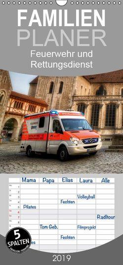 Feuerwehr und Rettungsdienst – Familienplaner hoch (Wandkalender 2019 , 21 cm x 45 cm, hoch) von Will,  Markus