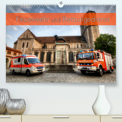 Feuerwehr und Rettungsdienst (Premium, hochwertiger DIN A2 Wandkalender 2021, Kunstdruck in Hochglanz) von Will,  Markus