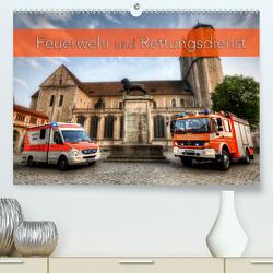 Feuerwehr und Rettungsdienst (Premium, hochwertiger DIN A2 Wandkalender 2020, Kunstdruck in Hochglanz) von Will,  Markus