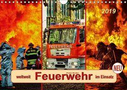 Feuerwehr – weltweit im Einsatz (Wandkalender 2019 DIN A4 quer)