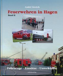 Feuerwehren in Hagen Bd. 2 von Streich,  André