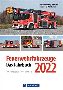 Feuerwehrfahrzeuge 2022 von Klingelhöller,  Andreas Dr., Stünkel,  Udo, Waldmann,  Thorsten
