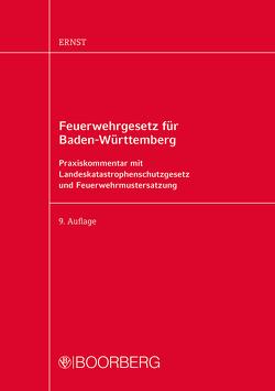 Feuerwehrgesetz für Baden-Württemberg von Ernst,  Armin