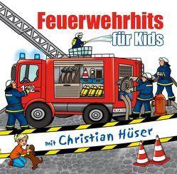 Feuerwehrhits für Kids von Hüser,  Christian