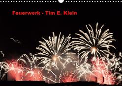 Feuerwerk (Wandkalender 2020 DIN A3 quer) von E. Klein,  Tim