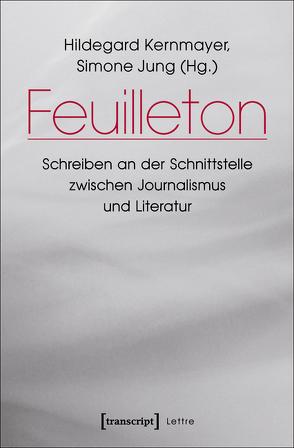 Feuilleton von Jung,  Simone, Kernmayer,  Hildegard