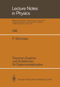 Feynman-Graphen und Eichtheorien für Experimentalphysiker von Schmüser,  Peter