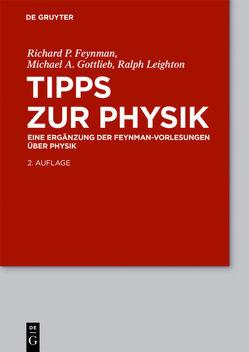 Feynman-Vorlesungen über Physik / Tipps zur Physik von Feynman,  Richard P., Gottlieb,  Michael A., Leighton,  Ralph
