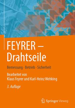 FEYRER: Drahtseile von Feyrer,  Klaus, Wehking,  Karl-Heinz