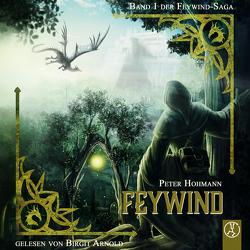 Feywind-Saga / Feywind von Höhmann,  Peter