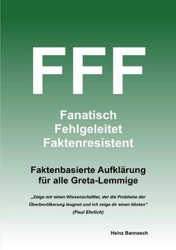FFF Fanatisch Fehlgeleitet Faktenresistent von Bannasch,  Heinz