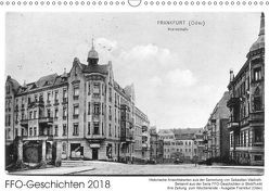 FFO-Geschichten. Historische Ansichtskarten aus Frankfurt (Oder) (Wandkalender 2018 DIN A3 quer) von Wallroth,  Sebastian