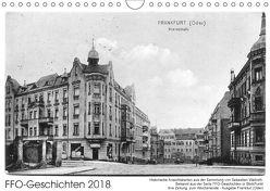 FFO-Geschichten. Historische Ansichtskarten aus Frankfurt (Oder) (Wandkalender 2018 DIN A4 quer) von Wallroth,  Sebastian