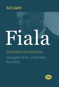 Fiala von Hölzer,  Klaus, Löwith,  Karl