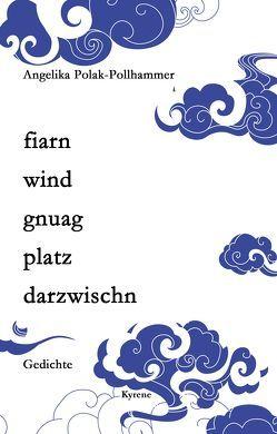 fiarn wind gnuag platz darzwischen von Polak-Pollhammer,  Angelika