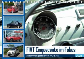 Fiat Cinquecento im Fokus (Tischkalender 2021 DIN A5 quer) von kapeha