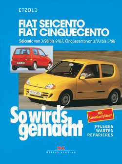 Fiat Seicento von 3/98 bis 9/07, Fiat Cinquecento von 2/93 bis 9/07 von Etzold,  Rüdiger