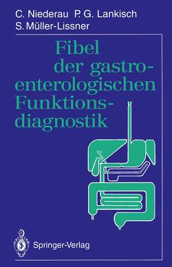 Fibel der gastroenterologischen Funktionsdiagnostik von Lankisch,  P.G., Müller-Lissner,  S., Niederau,  C.