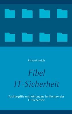 Fibel IT-Sicherheit von Sittloh,  Richard