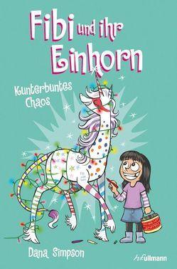 Fibi und ihr Einhorn (Bd. 4) – Kunterbuntes Chaos von Kugler,  Frederik, Simpson,  Dana