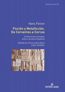 Ficción y Metaficción. De Cervantes a Cercas von Buck-Gilbert,  Anna-Sophie, Scheffler,  Ben