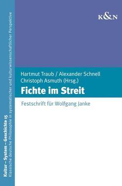 Fichte im Streit von Asmuth,  Christoph, Schnell,  Alexander, Traub,  Hartmut