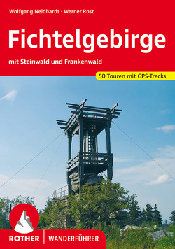 Fichtelgebirge von Neidhardt,  Wolfgang, Rost,  Werner