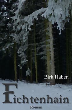 Fichtenhain von Haber,  Birk