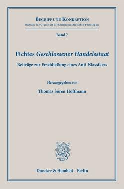 Fichtes Geschlossener Handelsstaat. von Hoffmann,  Thomas Sören