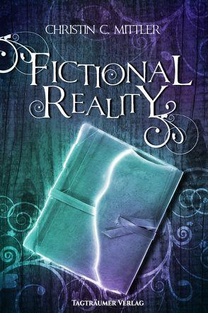 Fictional Reality von Mittler,  Christin C.